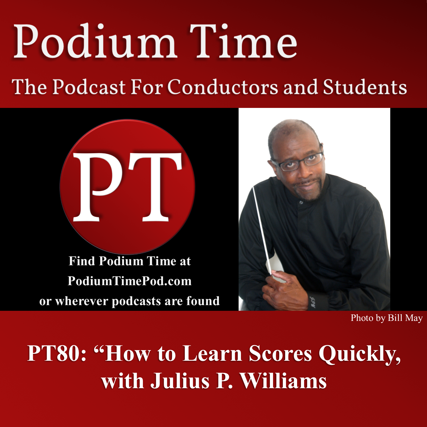 Podium Time Podcast Picture with Julius P. Williams, conductor and composer, on effective score study and learning scores quickly.
