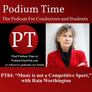 Podium Time photo for pt84 with Rain Worthington on being a self-taught composer, how rigid analytical approaches and block creativity, and why music is not a competition