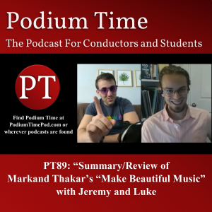 "PT89: Summary/Review of Markand Thakar's ""Make Beautiful Music,"" with Jeremy and Luke"