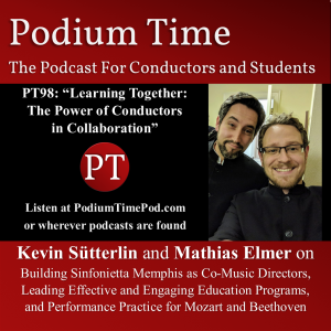 """PT98: """"Learning Together: The Power of Conductors in Collaboration,"""" Kevin Sütterlin and Mathias Elmer on Building Sinfonietta Memphis as Co-Music Directors, Leading Effective Education Programs, and Performance Practice for Mozart and Beethoven"""