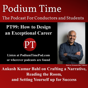 PT99: How to Design an Exceptional Career, with Ankush Bahl